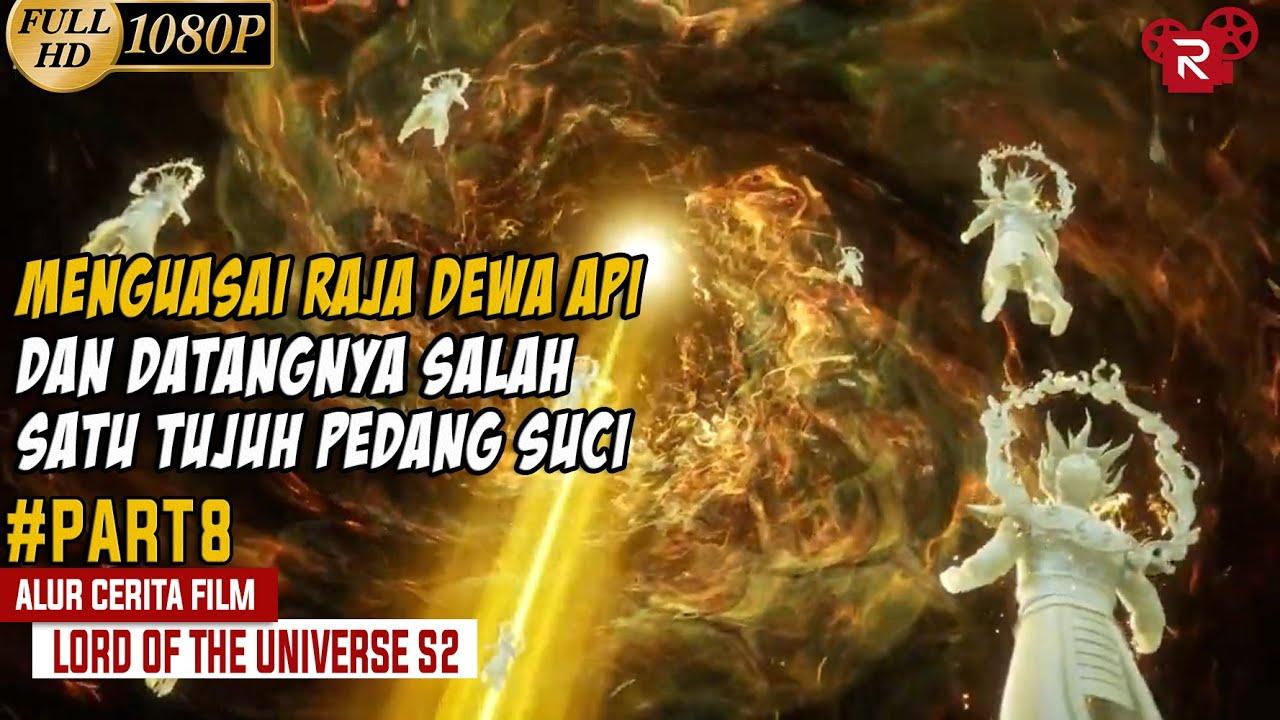 Download Petarungan Melawan Raja Dewa Api  - Alur Cerita Lord of the Universe Part 8