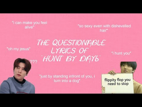 "The Questionable Lyrics Of ""Hunt By DAY6"""