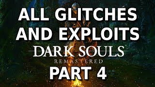 Dark Souls Remastered - All Glitches and Exploits - PART 4