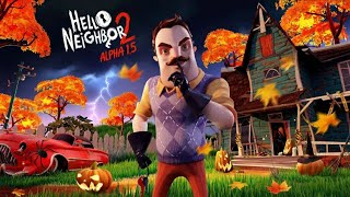Hello Neighbor 2 Alpha 1.5 Halloween Update