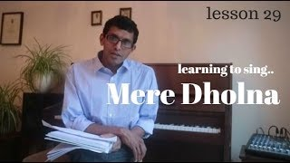 """Learning to sing """"Mere Dholna"""" 