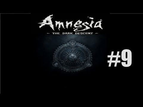 Amnesia: The Dark Descent - Pt. 9 - HIDING IN DARKNESS, RUNNING IN FEAR