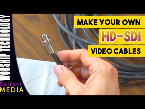 How To Make Your Own HD SDI Video Cables