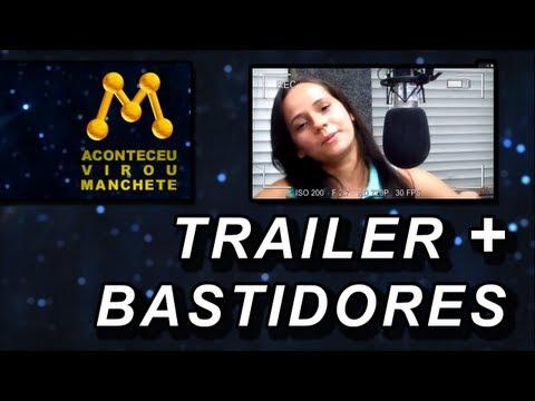 """Trailer + Bastidores do Documentário """"Aconteceu Virou Manchete!"""""""