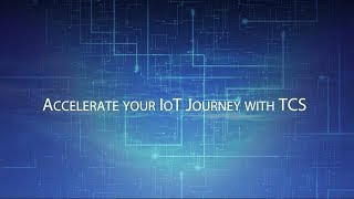TCS Internet of Things Accelerate your Transformation journey in Business 4 0