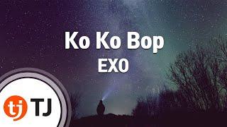 [TJ노래방 / 여자키] Ko Ko Bop - EXO / TJ Karaoke