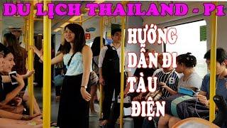Du Lịch Thái Lan P1 - Hướng Dẫn Đi Tàu Điện