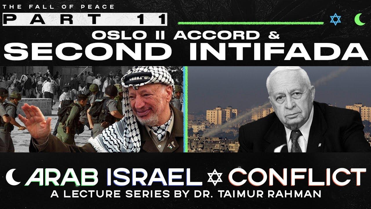 Arab Israel Conflict Part 11: Oslo II & Second Intifada (Urdu)