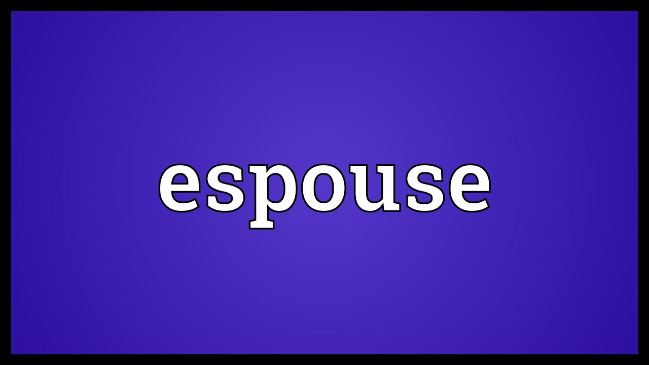 Espouse Meaning