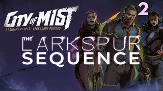 (City of Mist) The Larkspur Sequence, EP 2: Can I Buy Some Drug?