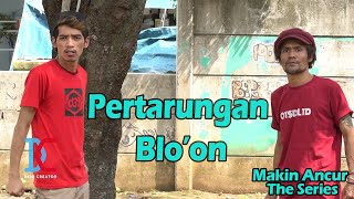 Film Komedi - Pertarungan Blo'on - Eps 26 Makin Ancur The Series