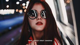 Download TRFN - Crazy (feat. Siadou) Mp3 and Videos