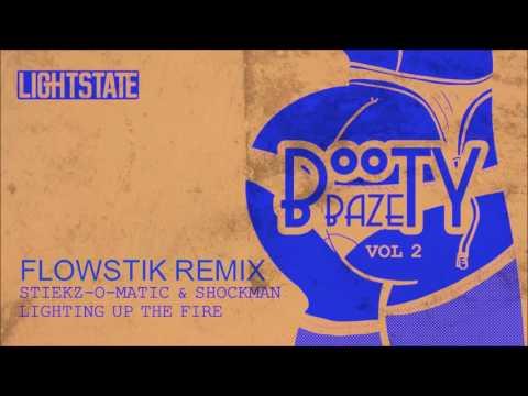 Stiekz-O-Matic feat Shockman - Lighting Up The Fire FlowStik Remix