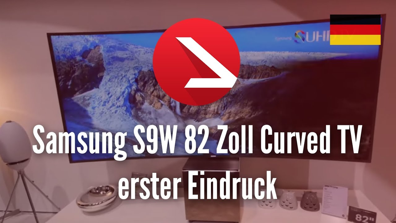 samsung s9w 82 zoll curved tv erster eindruck 4k uhd youtube. Black Bedroom Furniture Sets. Home Design Ideas