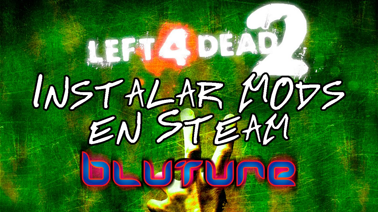 Left 4 Dead 2 - Mods de Steam