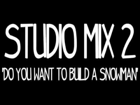 Dj gammer Studio mix #2 Do You Wanna Build A Snowman