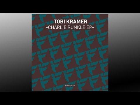 Tobi Kramer - Charlie Runkle - FMKdigi006