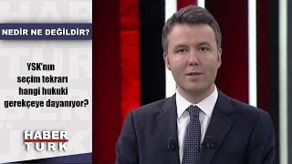 Nedir Ne Değildir - 16 Mayıs 2019 (YSK'nın seçim tekrarı hangi hukuki gerekçeye dayanıyor?)