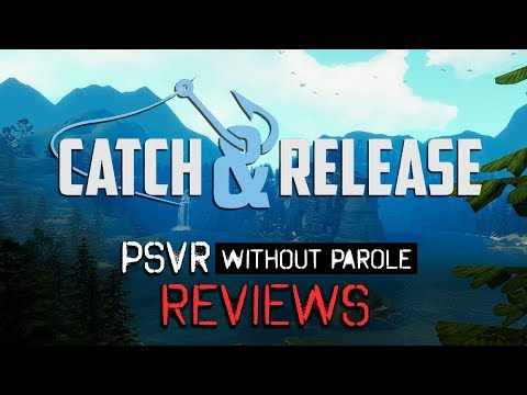 Catch & Release | PSVR Review