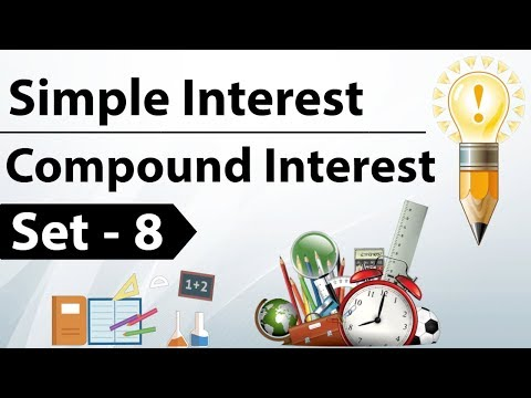 Simple Interest & Compound Interest Set 8 - For IBPS / SBI / RRB / CAT / CLAT / SSC CGL / CHSL