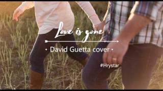 Hrystar LOVE IS GONE David Guetta