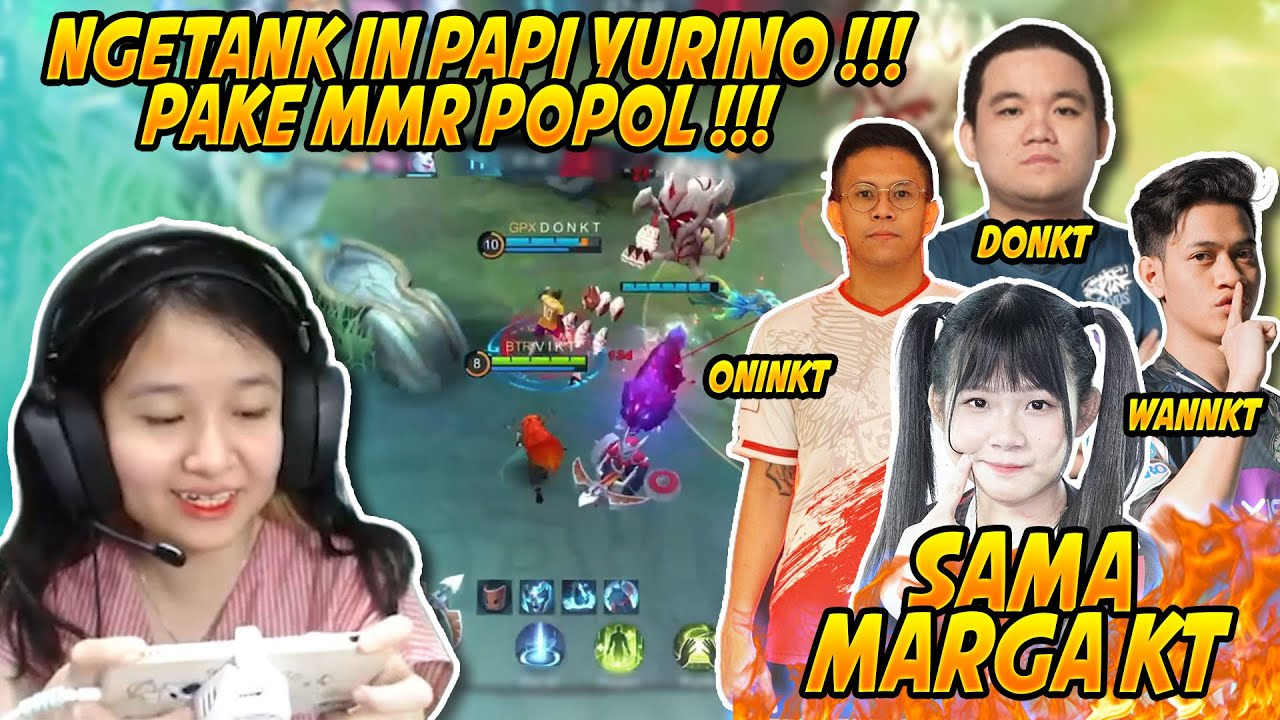 NGETANKIN PAPI YURINO PAKE MMR POPOL SAMA MARGA KT - MOBILE LEGEND INDONESIA