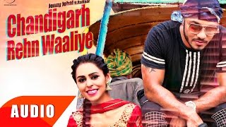 Download Hindi Video Songs - Chandigarh Rehn Waaliye (Full Audio Song) | Jenny Johal | Punjabi Song Collection | Speed Records