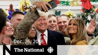 The National for December 26, 2018