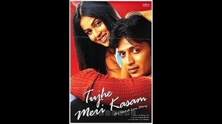 Tujhe meri kasam full movie 2003