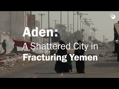 Aden: A Shattered City in Fracturing Yemen