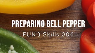 How to Prepare Bell Peppers - [Skill 006]