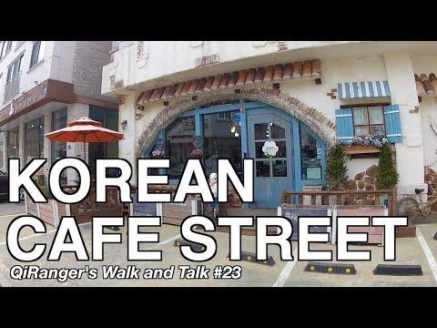Korean Cafe Street - QiRanger's Walk and Talk #23