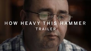 HOW HEAVY THIS HAMMER Trailer | New Release 2016