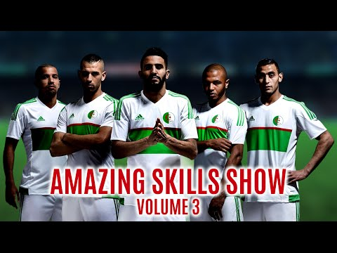 Algeria ★ Amazing Skills Show ● Tricks ● Dribbles ● Volume 3 | 1080p HD