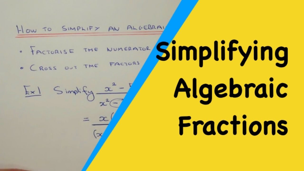 How To Simply An Algebraic Fraction By Factorising The Numerator And  Denominator €�