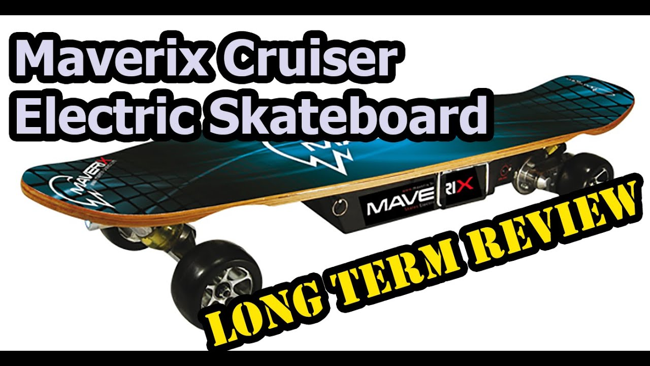 Maverix Cruiser Electric Skateboard Long Term Review