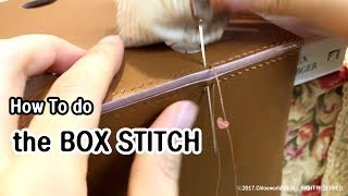 Tutorial : How to do the BOX STITCH, Leather Craft