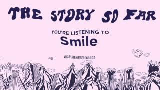 "The Story So Far ""Smile"""