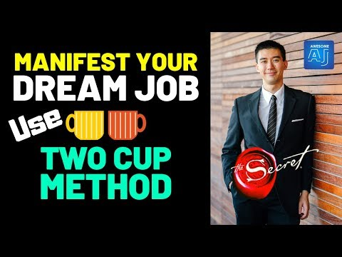 2-cup-method-for-attracting-dream-job- -quantum-jumping- -law-of-attraction-overnight-manifestation