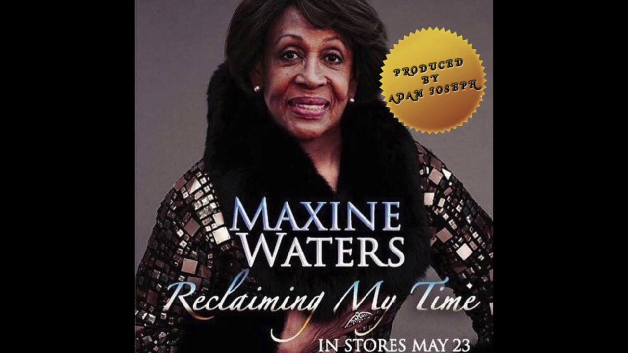maxresdefault adam joseph reclaiming my time [ft maxine waters] youtube