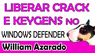 Liberar crack e keygen no Windows Defender