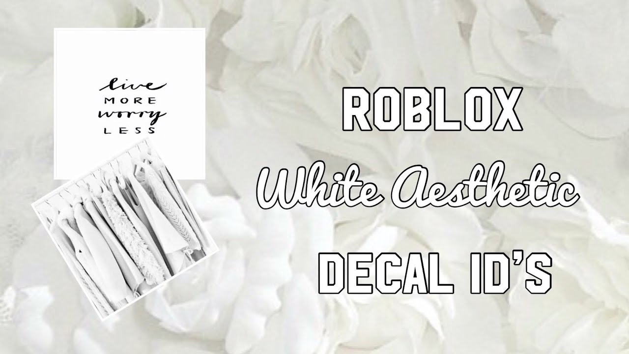 Roblox White Aesthetic Decal Id S Youtube