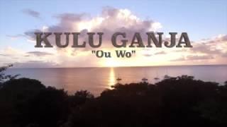 Ou Wo ¤ 2017 ¤ Kulu Ganja Official videoclip ¤¤ RNU Empire Production