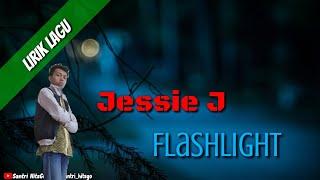 Lirik Lagu FLASHLIGHT ~ JESSIE J Terpopuler (cover) NCAREMIX...!!!
