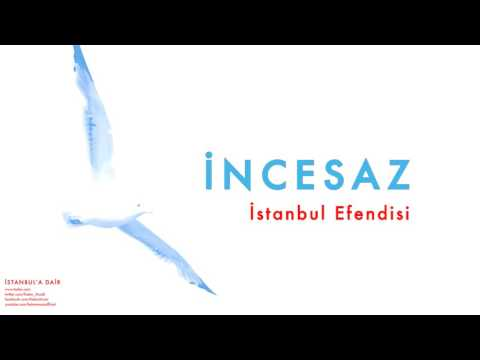 İncesaz - İstanbul Efendisi  [ İstanbul'a Dair © 2004 Kalan Müzik ]
