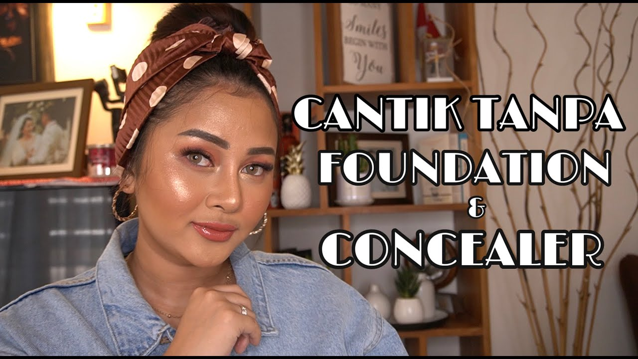 Make Up Cantik Tanpa Foundation & concealer | Mutia Ayu