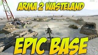 Arma 2 EPIC BASE - Wasteland Mod - Arma 2 Gameplay