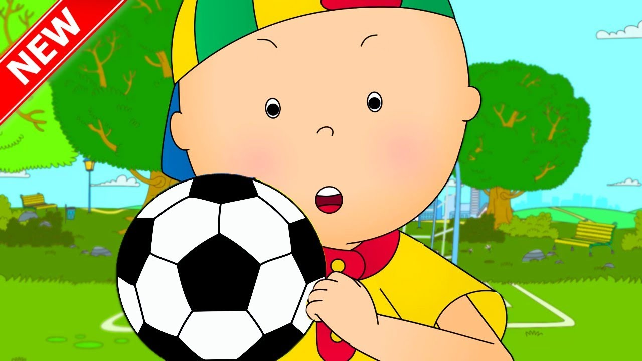 ★NEW★ CAILLOU LEARNS SOCCER - CARTOON FOOTBALL SPECIAL 2018 - FIFA World Cup - Cartoons for children