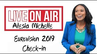 Eurovision 2019: Check-in with Alesia Michelle [USA]