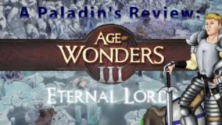 A Paladin's Review: Age of Wonders III. The Golden Realms are a Triumph of The Eternal Lords.